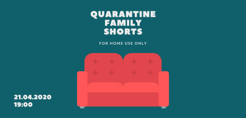 Quarantine Family Shorts 2020